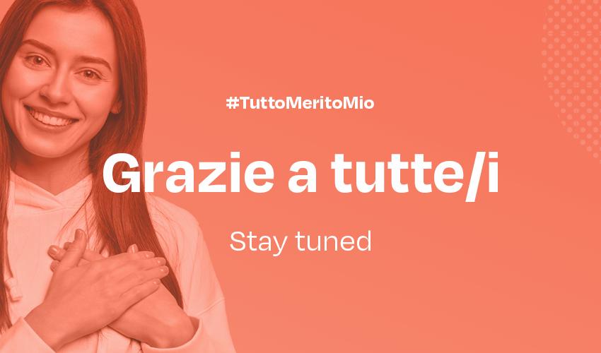 Chiuso ufficialmente il bando per candidarsi alla terza edizione di #TuttoMeritoMio