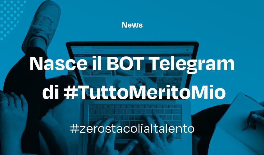 Tra project management e coding, come è nato il BOT Telegram di #TuttoMeritoMio